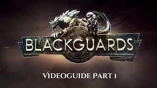 Blackguards Video Guides